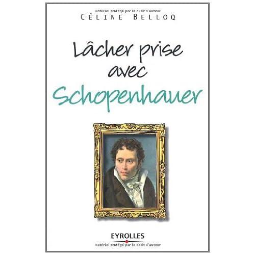 Lâcher prise avec Schopenhauer (Vivre en philosophie)