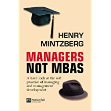 Managers Not MBAs by Henry Mintzberg (2004-05-27)