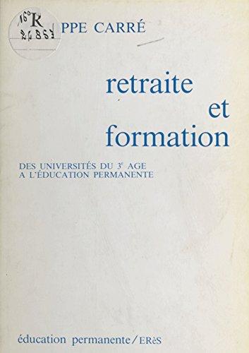 Retraite et Formation : Des universités du 3e âge à l'éducation permanente
