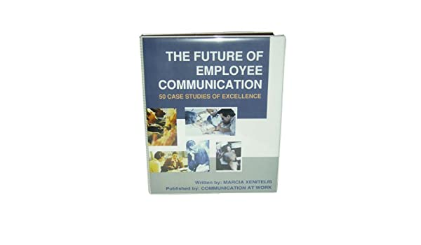 The Future of Employee Communication - 50 Case Studies of Excellence