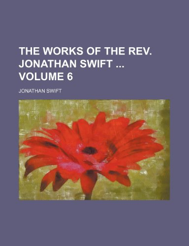 The works of the Rev. Jonathan Swift  Volume 6