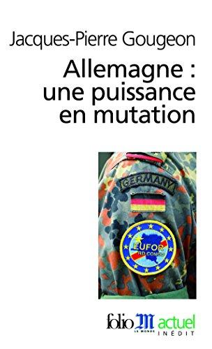 Allemagne: Une Puissance En Mutation (Folio Actuel) par Jacques-Pierre Gougeon