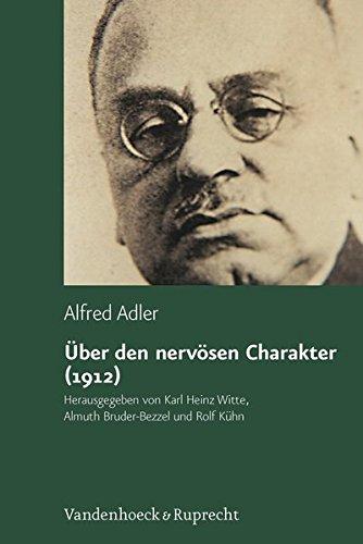 Über den nervösen Charakter (1912). Grundzüge einer vergleichenden Individualpsychologie und Psychotherapie