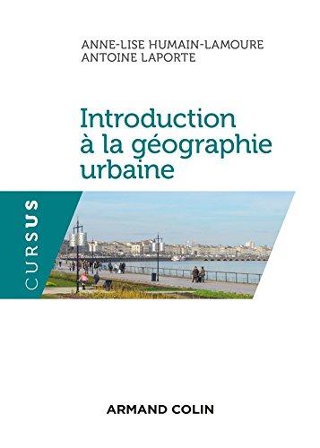 Introduction à la géographie urbaine par Anne-Lise Humain-Lamoure