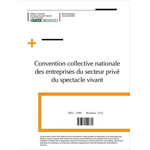 Convention collective nationale des entreprises du secteur privé du spectacle vivant Mars 2018 + Grille de Salaire
