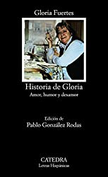 Historia de Gloria / Story of Gloria: (Amor, Humor and Desamor) / (Love, Humor and Indifference) (Letras Hispanicas / Hispanic Letters)