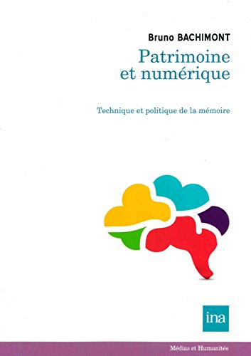 Patrimoine et numérique : Technique et politique de la mémoire