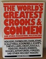 The World's Greatest Crooks and Conmen: And Other Mischievous Malefactors