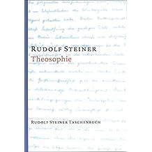 Theosophie: Einführung in übersinnliche Welterkenntnis und Menschenbestimmung (Rudolf Steiner Taschenbücher aus dem Gesamtwerk)