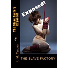 The Slave Factory: Exposed! (Slave Factory Trilogy Book 2)