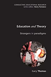 Education and Theory: Strangers in Paradigms (Conducting Educational Research) by Gary Thomas (2007-04-01)
