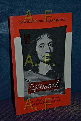 Blaise Pascal / in Selbstzeugnissen und Bilddokumenten dargestellt (Rowohlts Monographien )