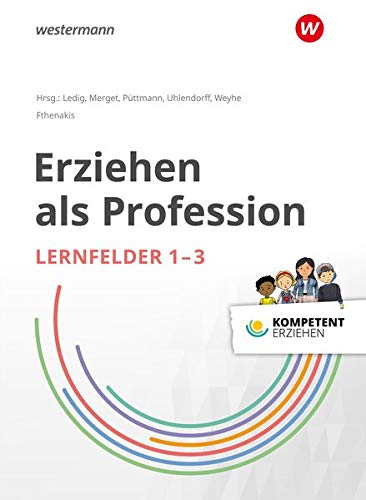 Kompetent erziehen: Erziehen als Profession - Lernfelder 1-3: Schülerband