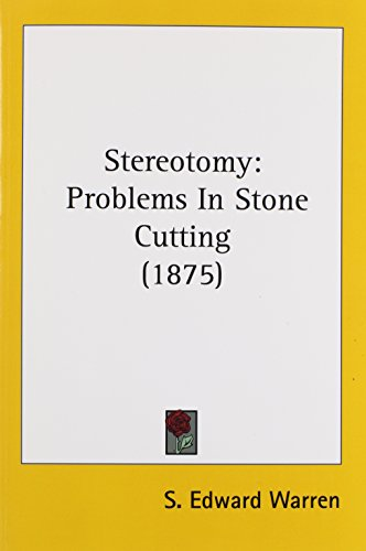 Stereotomy: Problems in Stone Cutting (1875)
