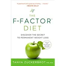 The F-Factor Diet: Discover the Secret to Permanent Weight Loss: Discover the Secret of Permanent Weight Loss