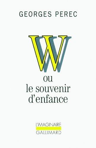 W ou le souvenir d'enfance by Perec, Georges (1993) Mass Market Paperback