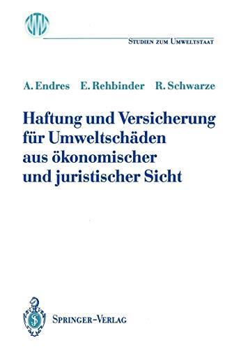 Haftung und Versicherung für Umweltschäden aus ökonomischer und juristischer Sicht (Ladenburger Kolleg Studien zum Umweltstaat)