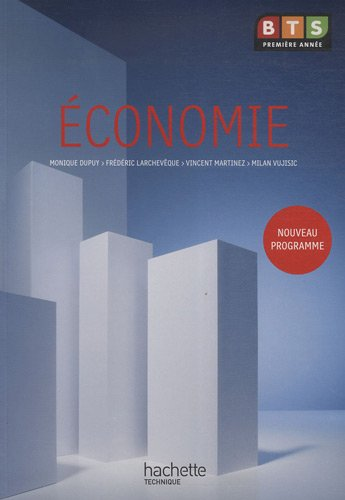 Economie BTS 1e année par Monique Dupuy