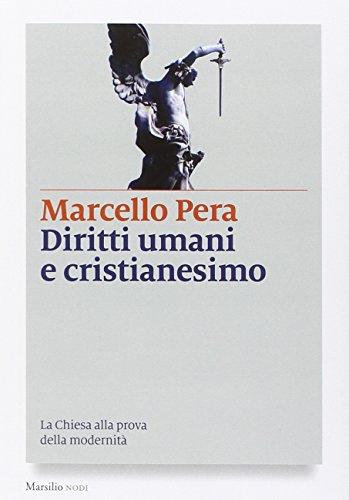 Diritti umani e cristianesimo. La Chiesa alla prova della modernità (I nodi) por Marcello Pera