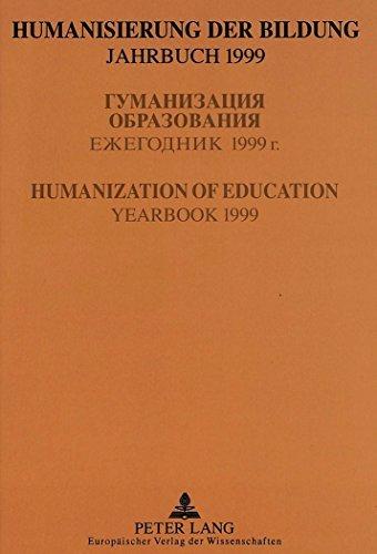 Humanisierung der Bildung - Jahrbuch 1999: Humanization of Education - Yearbook 1999: Jahrbuch 1999 der Internationalen Akademie zur Humanisierung der Bildung (IAHB) - Yearbook 1999 of the International Academy of Humanization of Education by Rudolf W. Keck (2000-01-04)