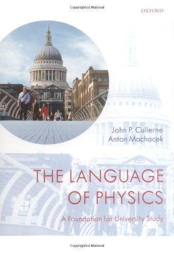 The Language of Physics: A Foundation for University Study by Cullerne, John P. (2008) Paperback
