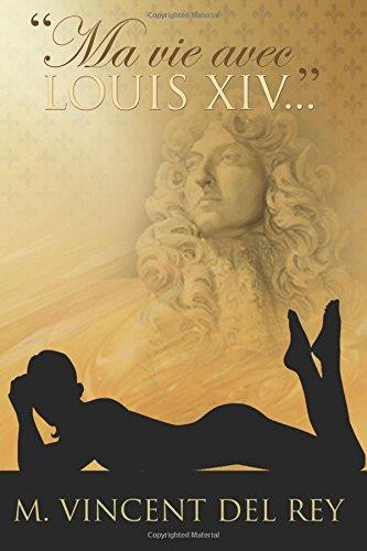 Ma vie avec Louis XIV. T2