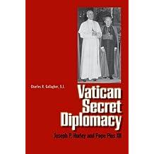 Vatican Secret Diplomacy: Joseph Hurley and Pope Pius XII