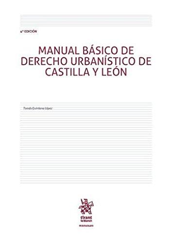 Manual Básico de Derecho Urbanístico de Castilla y León 4ª Edición 2016 (Manuales de Derecho Administrativo, Financiero e Internacional Público)