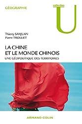 La Chine et le monde chinois: Une géopolitique des territoires
