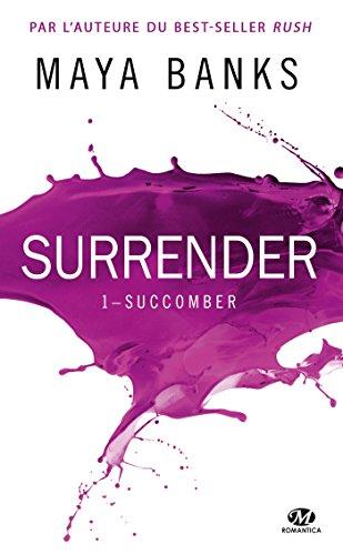 Succomber: Surrender, T1 par Maya Banks
