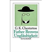 Father Browns Ungläubigkeit: Erzählungen (insel taschenbuch)
