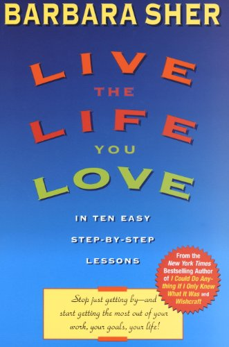Live the Life You Love: In Ten Easy Step-By Step Lessons (English Edition)