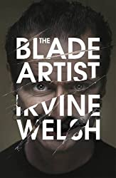The Blade Artist by I. Welsh (2016-11-05)