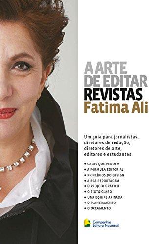 A arte de editar revistas: Um guia para jornalistas, diretores de redação, diretores de arte, editores e estudantes (Portuguese Edition)