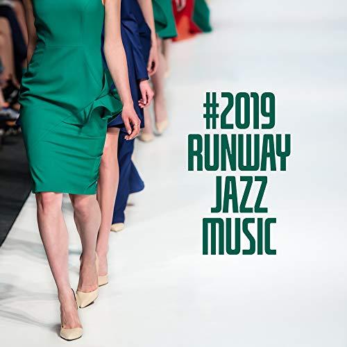 #2019 Runway Jazz Music: Stylish...