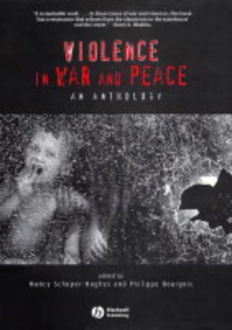 Violence in War and Peace: An Anthology by Nancy Scheper-Hughes (2003-11-07)