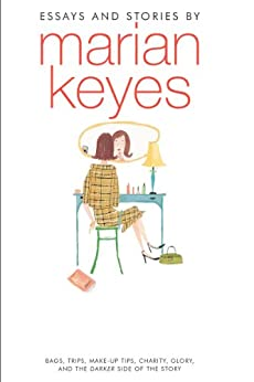 Cracks in My Foundation: Bags, Trips, Make-up Tips, Charity, Glory, and the Darker Side of the Story: Essays and Stories by Marian Keyes par [Keyes, Marian]