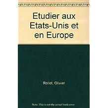 Etudier aux Etats-Unis et en Europe