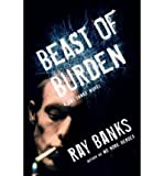 (Beast of Burden) BY (Banks, Ray) on 2011