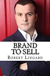 Brand To Sell: Ignite Your Influence and Build Your Brand With Broadcast PR