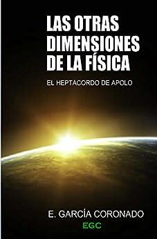Las otras dimensiones de la Fisica (Spanish Edition) von [Coronado, Eusebio]