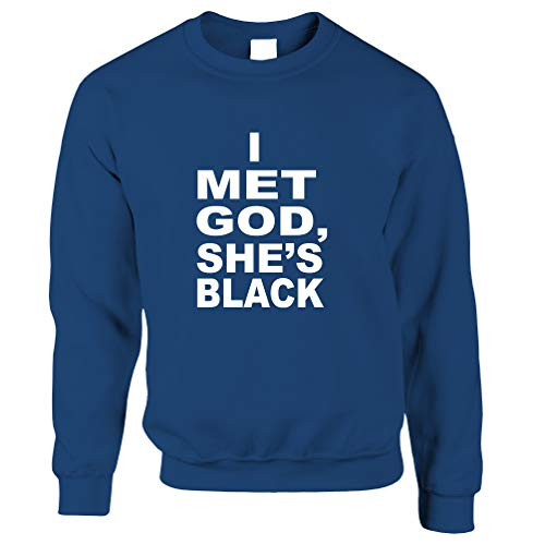Religion Unisex-Pullover I Met Gott, sie ist schwarz Slogan Royal Blue X-Small -
