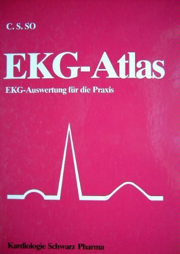EKG-Atlas: EKG-Auswertung für die Praxis