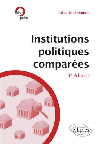 Institutions politiques comparées - 3e édition par Gilles Toulemonde