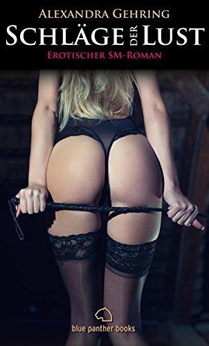 Schläge der Lust | Erotischer SM-Roman (Alexandra Gehring Roman)