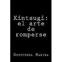 Kintsugi: el arte de romperse (Spanish Edition)