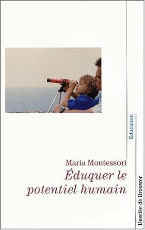 Eduquer le potentiel humain de Maria Montessori (12 mars 2003) Broché