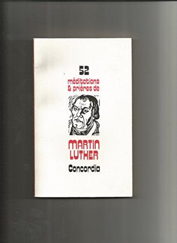 52 Meditations et Prieres de Martin Luther