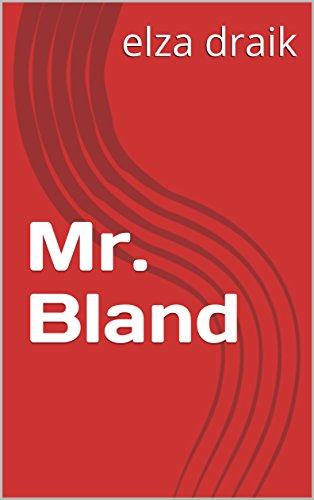 Mr. Bland (Dutch Edition) por elza draik
