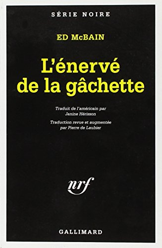 Enerve de La Gachette (Serie Noire 1) par Ed McBain